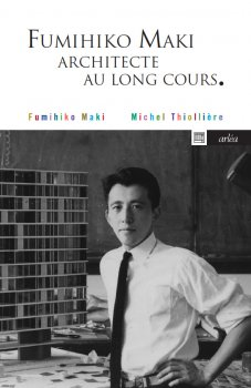 Image de couverture de Fumihiko Maki, architecte au long cours